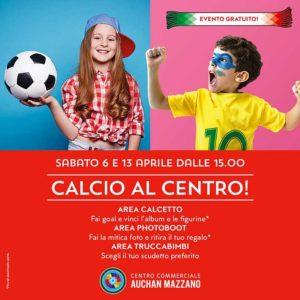 Calcio al centro! @ Auchan Mazzano | Mazzano | Lombardia | Italia
