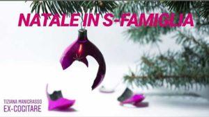 Natale in s-famiglia @ Ex-Cogitare