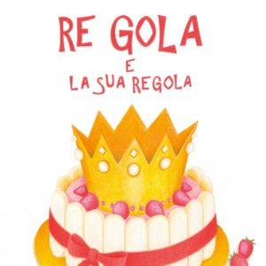 Re Gola e la sua regola @ La Libreria dei Ragazzi   Brescia   Lombardia   Italia