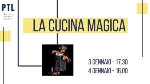 La cucina magica @ Piccolo Teatro Libero