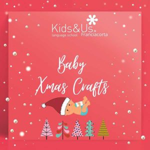 Baby Christmas Crafts con Kids&Us @ Kids&Us Franciacorta